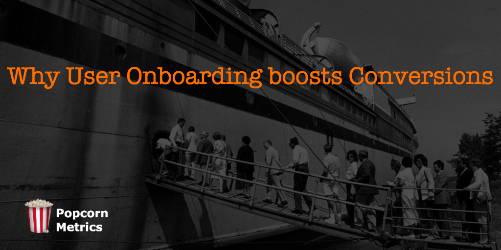Why great User Onboarding can increase Conversions 300%