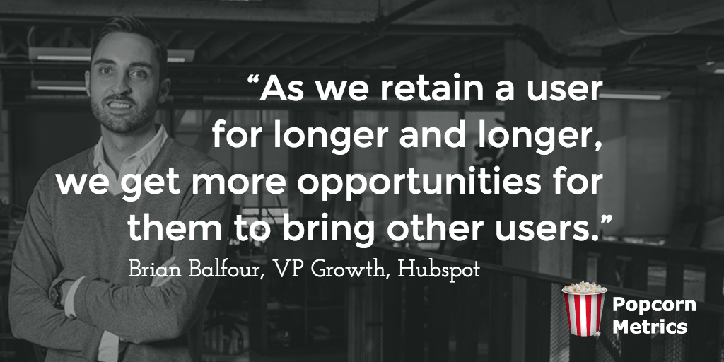 Brian Balfour, VP Growth Hubspot, Viral Benefits to Retention Quote