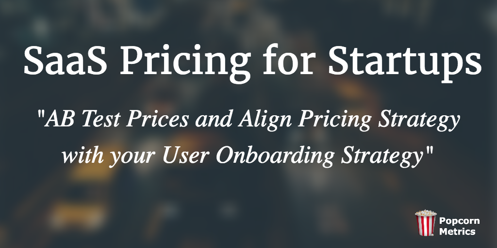 """AB Test Prices and Align Pricing Strategy with your User Onboarding Strategy"""